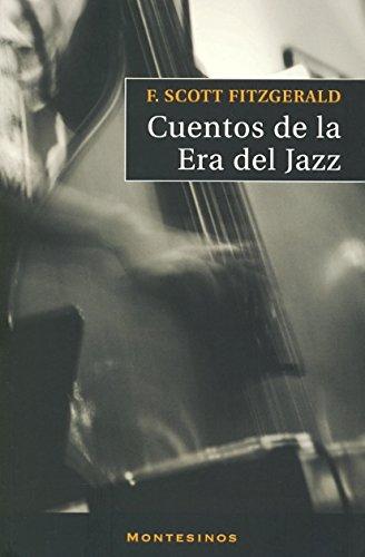 Cuentos de la Era del Jazz (Narrativa (montesinos))