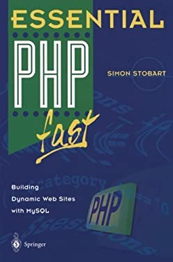 Essential PHP fast: Building Dynamic Web Sites with MySQL (Essential Series)