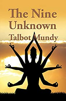 The Nine Unknown by [Talbot Mundy]