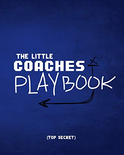 The Little Coaches Play Book: A football playbook for the coaches of the future.