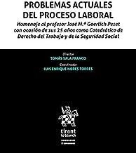 Problemas Actuales del Proceso Laboral (Homenajes y Congresos) (Spanish Edition)