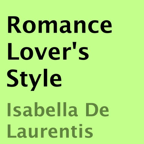 Romance Lover's Style                   Written by:                                                                                                                                 Isabella De Laurentis                               Narrated by:                                                                                                                                 Brandon Turner                      Length: 9 mins     Not rated yet     Overall 0.0