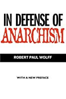 In Defense of Anarchism