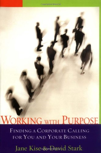 Working With Purpose: Finding A Corporate Calling For You And Your Business