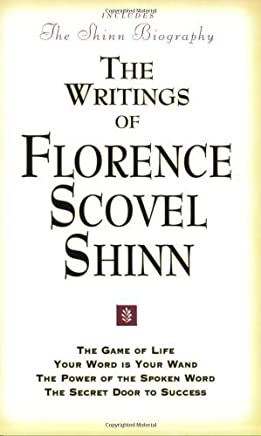Writings of Florence Scovel Shinn: Game of Life and How to Play It, Your Word Is Your Wand, Power of the Spoken Word, Secret Door to Success by Florence Scovel Shinn (1999-11-16)