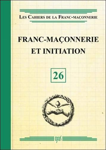 Franc-Maçonnerie et initiation - Livret 26