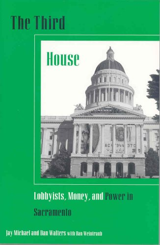 The Third House: Lobbyists, Power, and Money in Sacramento