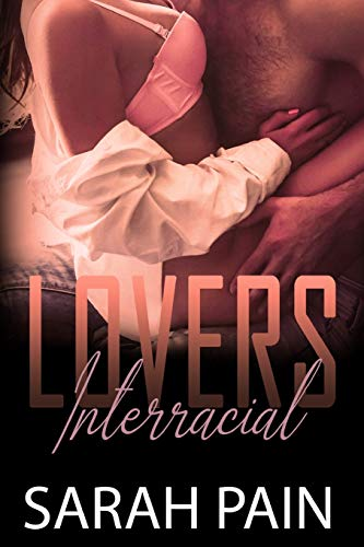 Interracial Lovers: Erotica Story Collection