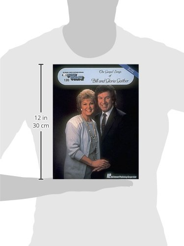 The Gospel Songs of Bill and Gloria Gaither: E-Z Play Today Volume 120 (Gospel Songs of Bill & Gloria Gaither)