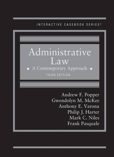 Compare Textbook Prices for Administrative Law: A Contemporary Approach Interactive Casebook Series 3 Edition ISBN 9781634598873 by Popper, Andrew,McKee, Gwendolyn,Varona, Anthony,Harter, Philip,Niles, Mark,Pasquale, Frank