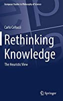 Rethinking Knowledge: The Heuristic View (European Studies in Philosophy of Science, 4)