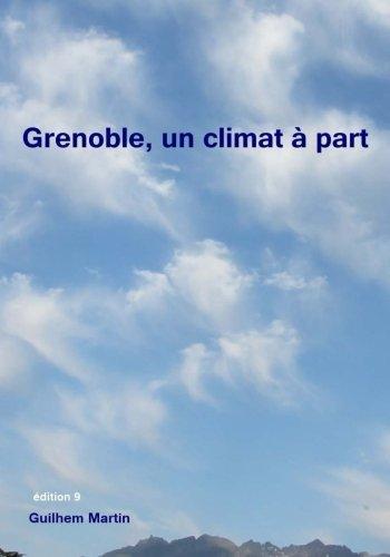 Grenoble, un climat à part (French Edition)