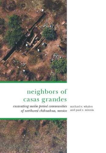 The Neighbors of Casas Grandes: Medio Period Communities of Northwestern Chihuahua