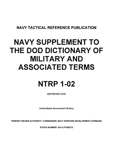 Navy Tactical Reference Publication NTRP 1-02 Navy Supplement to the DOD Dictionary of Military and Associated Terms Nov 2016 (English Edition)