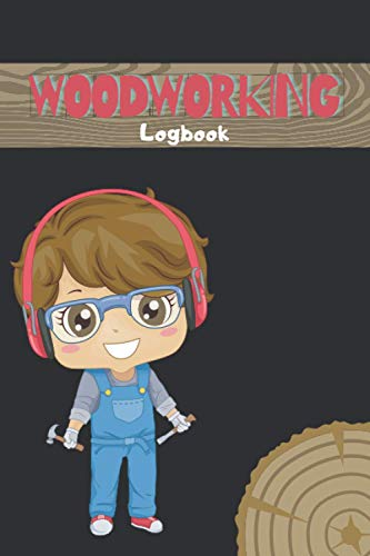 Woodworking: Logbook for kid