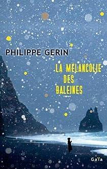 La mélancolie des baleines par Philippe Gerin