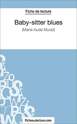 Baby-sitter blues de Marie-Aude Murail (Fiche de lecture): Analyse complète de l'oeuvre (FICHES DE LECTURE) (French Edition)