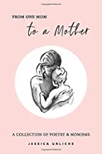 From One Mom to a Mother: Poetry & Momisms