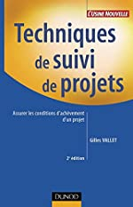 Techniques de suivi de projets - Assurer les conditions d'achèvement d'un projet de Gilles Vallet