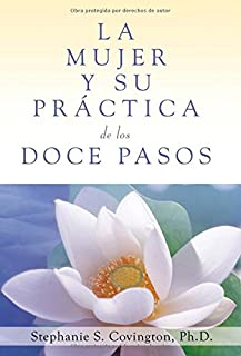 La Mujer Y Su Practica de los Doce Pasos (A Woman's Way through the Twelve Steps (Spanish Edition)