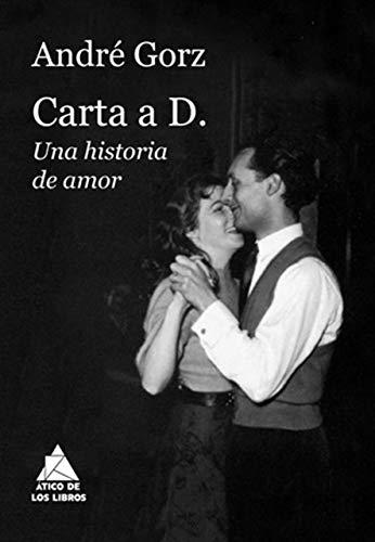 Carta a D.: Una historia de amor: 60 (Ático de los Libros)