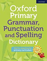 Oxford Primary Grammar Punctuation and Spelling Dictionary (Oxford Primary Dictionary)
