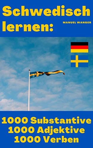 Schwedisch lernen: 200 Adjektive, 200 Substantive, 200 Verben: Vokabeln + Lernstrategie mit Karteikarten (Wörter für Anfänger, Erwachsene & Kinder) - einfaches Lernen - Kindle Ebook