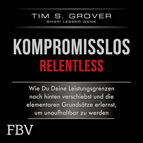 Kompromisslos - Relentless Audiobook By Tim Grover,                                                                                        Shari Lesser Wenk cover art