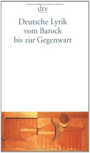 Deutsche Lyrik vom Barock bis zur Gegenwart (dtv Fortsetzungsnummer 0, Band 12397)