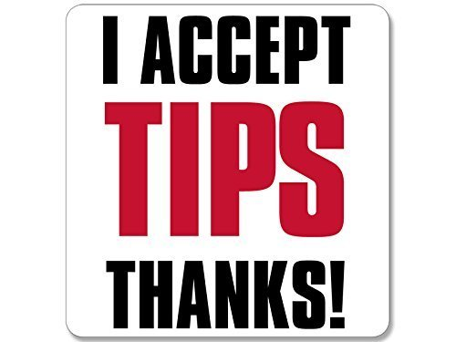 GHaynes Distributing I ACCEPT TIPS THANKS Sticker Decal (tip jar accept bartender decal) Size: 4 x 4 inch