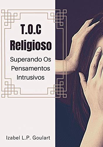 T.o.c Religioso Superando Os Pensamentos Intrusivos