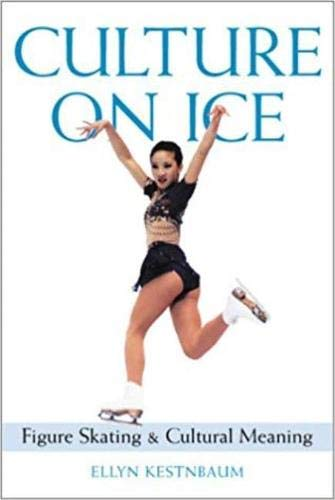 Compare Textbook Prices for Culture on Ice: Figure Skating & Cultural Meaning 1st Edition ISBN 9780819566423 by Kestnbaum, Ellyn