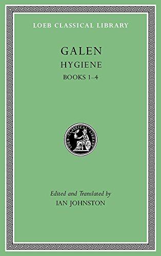Galen: Hygiene, Volume I: Books 1–4 (Loeb Classical Library)