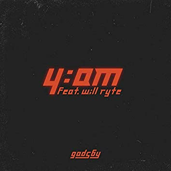 4am (feat. Will Ryte)