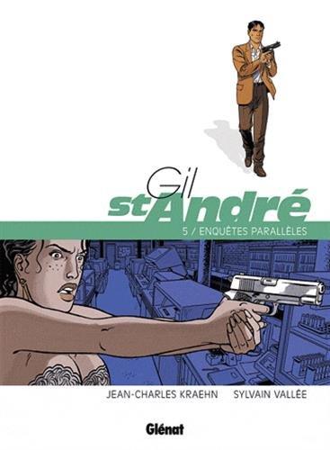 Gil Saint-André - Tome 05 - Nouvelle édition: Enquêtes parallèles