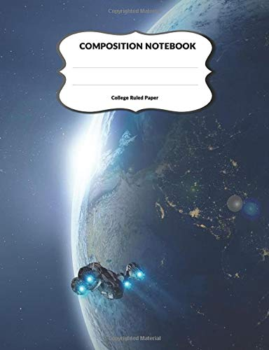 Composition Notebook College Ruled Paper: Galaxy Journal Lined Paper Workbook For Schoolwork and Notes 110 Pages, Size 7.44x9.69 in | Spaceship Print