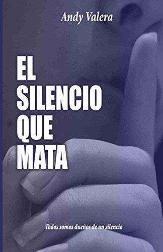 El Silencio que Mata: Todos somos dueños de un silencio