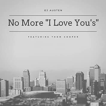 """No More """"I Love You's"""" [Acoustic Version] (feat. Thom Cooper)"""