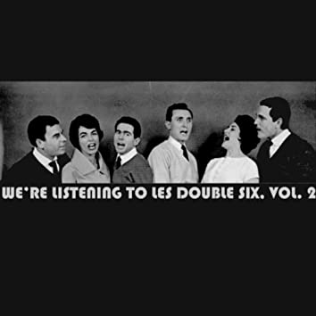 We're Listening To Les Double Six, Vol. 2