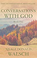 Conversations with God, An Uncommon Dialogue: Living in the World with Honesty, Courage, and Love, Book 1