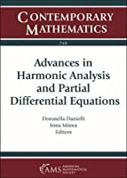 Advances in Harmonic Analysis and Partial Differential Equations: Ams Special Session Harmonic Analysis and Partial Differential Equations April 21-22, 2018 Northeastern University, Boston, Ma (Contemporary Mathematics)