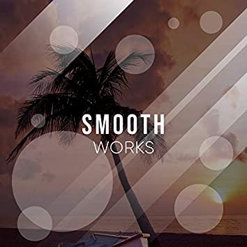# Smooth Works