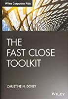 The Fast Close Toolkit (Wiley Corporate F&A)