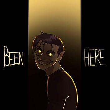 Been Here