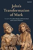 John's Transformation of Mark (Criminal Practice)