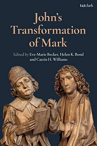 Compare Textbook Prices for John's Transformation of Mark Criminal Practice Series  ISBN 9780567691934 by Becker, Eve-Marie,Bond, Helen K.,Williams, Catrin H.