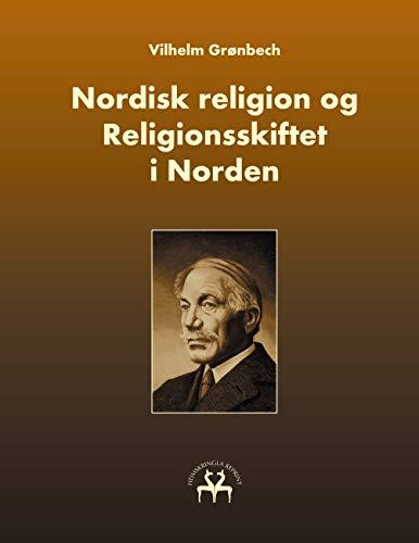 Nordisk religion og Religionsskiftet i Norden (Danish Edition)