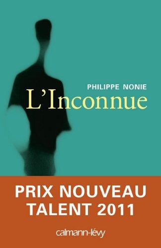 L'inconnue : Prix Nouveau Talent Bouygues 2011 Telecom-Métro (Littérature Française) (French Edition)