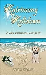 Matrimony Meltdown (Zoe Donovan Cozy Mystery Book 13)