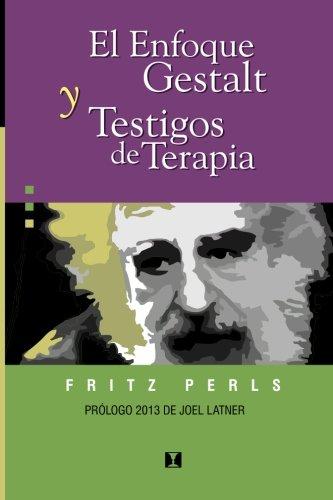 El enfoque Gestalt y testigos de terapia (Spanish Edition)